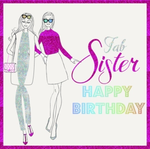 Fab Sister Birthday Greeting Card 16cm